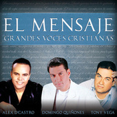 El Mensaje Grandes Voces Cristianas by Various Artists