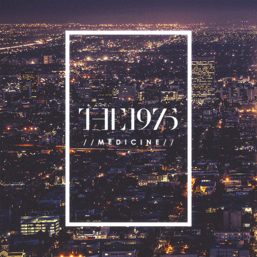 Medicine by The 1975