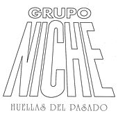 Play & Download Huellas del Pasado by Grupo Niche | Napster