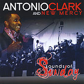 Sounds of Sunday by Antonio Clark and New Mercy