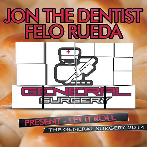 Let It Roll by General Surgery
