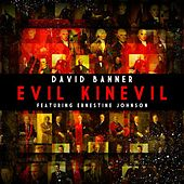 Play & Download Evil Kinevil (feat. Ernestine Johnson) by David Banner | Napster
