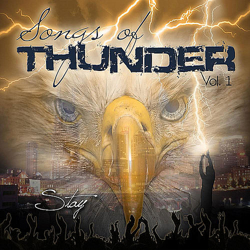 Play & Download Songs of Thunder: Stay, Vol. 1 by Harvest Sound | Napster