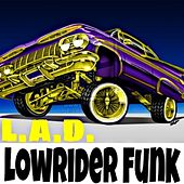 Play & Download Lowrider Funk by L.A.D. | Napster