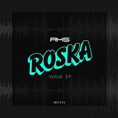 Play & Download Wave - EP by Roska | Napster