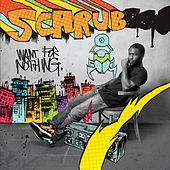 Play & Download Want For Nothing by Scarub | Napster