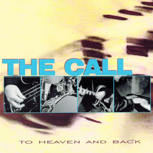 Play & Download To Heaven And Back by The Call | Napster