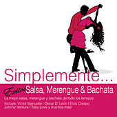 Play & Download Simplemente... Exitos Salsa, Merengue y Bachata by Various Artists | Napster