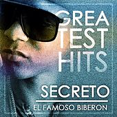 Play & Download Greatest Hits by Secreto El Famoso Biberon | Napster