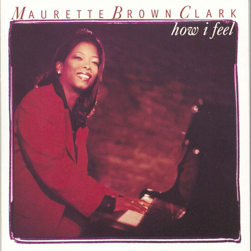 Play & Download How I Feel by Maurette Brown Clark | Napster