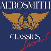 Play & Download Classics Live! by Aerosmith | Napster