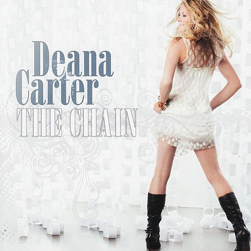 Play & Download The Chain by Deana Carter | Napster