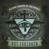 Not Forsaken by Future Leaders Of The World