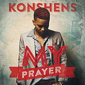Play & Download My Prayer by Konshens | Napster