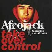 Take Over Control (feat. Eva Simons) by Afrojack