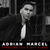 Play & Download Spending The Night Alone by Adrian Marcel | Napster