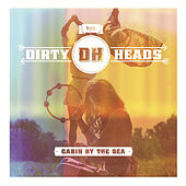 Cabin By the Sea (Deluxe Version) by The Dirty Heads
