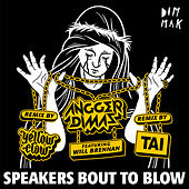 Speakers Bout To Blow (feat. Will Brennan) (Remixes) by Angger Dimas