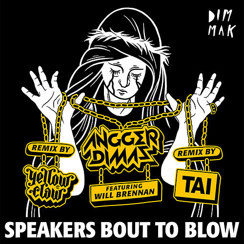 Play & Download Speakers Bout To Blow (feat. Will Brennan) (Remixes) by Angger Dimas | Napster