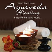 Play & Download Ayurveda Healing: Beautiful Relaxing Music by Gomer Edwin Evans | Napster