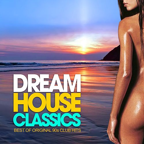 Dream house classics best of 90s club hits by various for 90s house hits