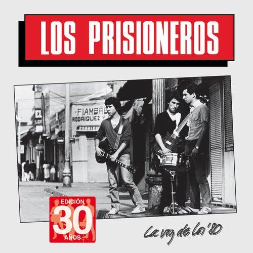 Play & Download La Voz de los '80 (Edición 30 Años) by Los Prisioneros | Napster