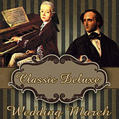 Play & Download Classic Deluxe. Wedding March by Orquesta Lírica Bellaterra | Napster