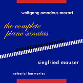 Wolfgang Amadeus Mozart: The Complete Piano Sonatas & Selected late Works by Siegfried Mauser