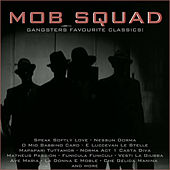 Mob Squad, Gangsters Favourite Classics! by Various Artists
