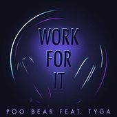 Play & Download Work for It (feat. Tyga) by Poo Bear | Napster