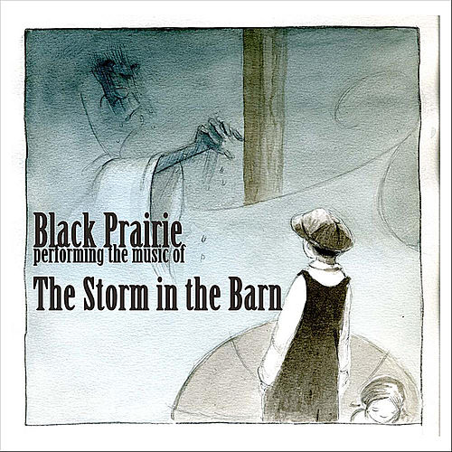 Play & Download The Storm in the Barn by Black Prairie | Napster