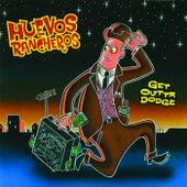 Get Outta Dodge by Huevos Rancheros