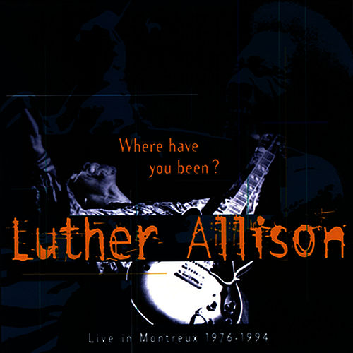 Play & Download Live In Montreux: (1976-1994) by Luther Allison | Napster