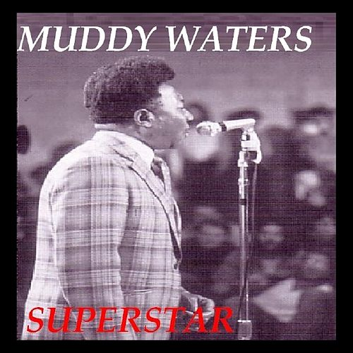 Play & Download Superstar by Muddy Waters | Napster