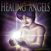 Meditation Music:  Healing Angels by Don Shetterly