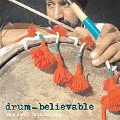 Play & Download Drum-Believable by Dhol Foundation | Napster