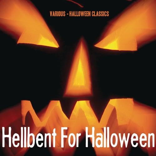 Halloween Classics: Hellbent For Halloween by Various Artists