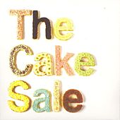 Play & Download The Cake Sale by Various Artists | Napster