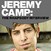 Play & Download Jeremy Camp: The Rhapsody Interview by Jeremy Camp | Napster