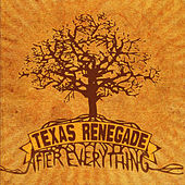 After Everythng by Texas Renegade