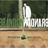 Play & Download Behind The Pine Curtain by Brandon Rhyder | Napster