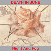 Play & Download Night And Fog by Death in June | Napster