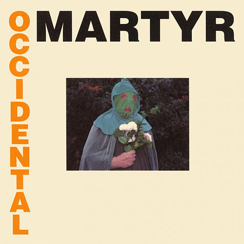 Occidental Martyr by Death in June