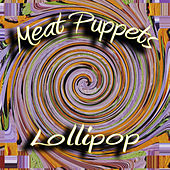 Play & Download Lollipop by Meat Puppets | Napster