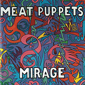 Play & Download Mirage by Meat Puppets | Napster