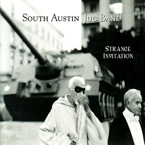 Play & Download Strange Invitation by South Austin Jug Band | Napster