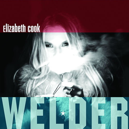 Welder by Elizabeth Cook