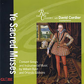 Byrd & Gibbons: Consort Songs and Instrumental Music by David Cordier