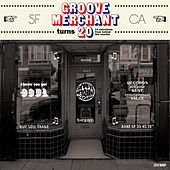 Play & Download Groove Merchant Turns 20 by Various Artists | Napster