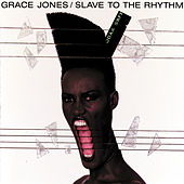 Play & Download Slave To The Rhythm by Grace Jones | Napster